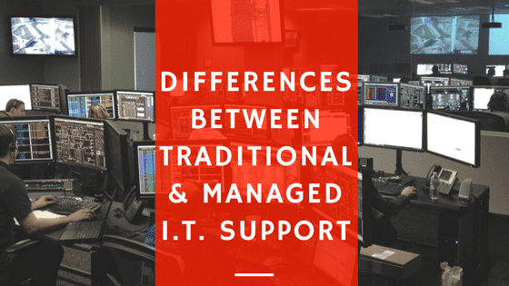 Differences Between Traditional & Managed IT Support