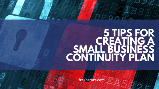 5 Tips for Creating a Small Business Continuity Plan