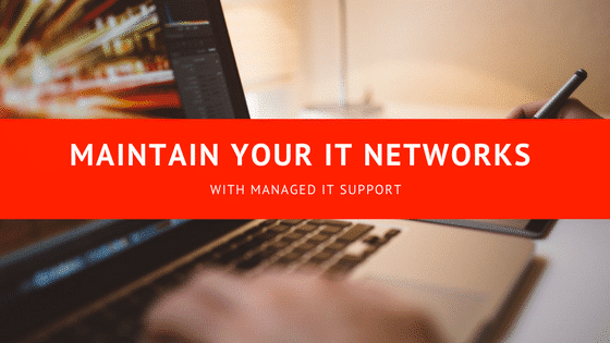 Maintain your IT networks with Managed IT Support
